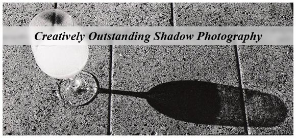 Creatively Outstanding Shadow Photography