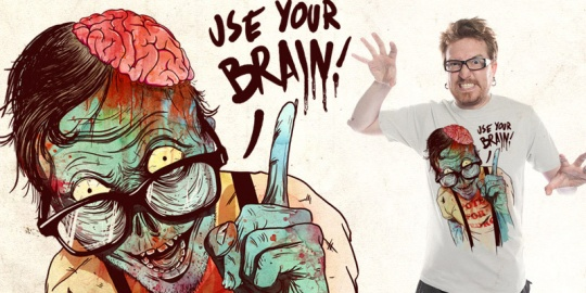 Use your brain!